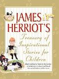 James Herriot's Treasury of Inspirational Stories for Children Warm And Joyful Tales by the ...