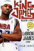 King James Believe the Hype---the Lebron James Story