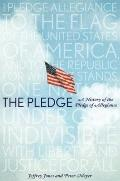 Pledge : A History of the Pledge of Allegiance