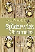 Fan's Guide to the Spiderwick Chronicle Unauthorized Fun With Fairies, Ogres, Brownies, Bogg...