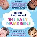 Baby Name Bible The Ultimate Guide by America's Baby-name Experts