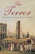 Terror The Shadow of the Guillotine France 1792-1794
