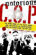 Notorious C.O.P. The True Story of the Nypd Hip-hop Cop Who Cracks the Cases of Tupac, Biggi...