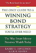 Only Guide to a Winning Bond Strategy You'll Ever Need The Way Smart Money Preserves Wealth ...