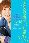 Janet Evanovich's How I Write Secrets of a Bestselling Author