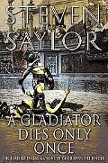 Gladiator Dies Only Once The Further Investigations Of Gordianus The Finder