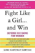 Fight Like a Girl...and Win Defense Decisions for Women