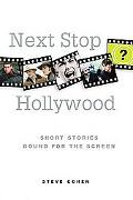 Next Stop Hollywood Short Stories Bound for the Screen
