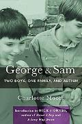 George & Sam Two Boys, One Family, and Autism