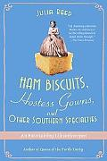 Ham Biscuits, Hostess Gowns, and Other Southern Specialties: An Entertaining Life (with Reci...