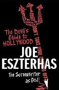 Devil's Guide to Hollywood The Screenwriter As God
