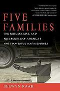 Five Families The Rise, Decline, And Resurgence of America's Most Powerful Mafia Empires