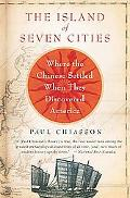 Island of Seven Cities Where The Chinese Settled When They Discovered America