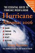 Hurricane Almanac 2006 The Essential Guide To Storms Past, Present, And Future