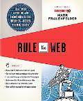 Rule the Web How to Do Anything and Everything on the Internet - Better, Faster, Easier