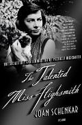 Talented Miss Highsmith : The Secret Life and Serious Art of Patricia Highsmith