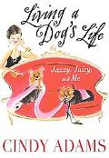 Living a Dog's Life, Jazzy, Juicy, And Me