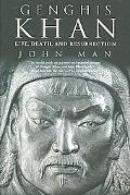 Genghis Khan Life, Death, And Resurrection