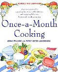 Once-a-month Cooking A Proven System for Spending Less Time in the Kitchen And Enjoying Deli...