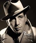 Bogie A Celebration of the Life And Films of Humphrey Bogart