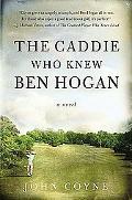 Caddie Who Knew Ben Hogan