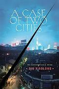 Case of Two Cities An Inspector Chen Novel