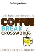 New York Times Coffee Break Crosswords 200 Light and Easy Puzzles