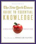 New York Times Guide to Essential Knowledge A Desk Reference for the Curious Mind