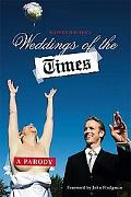 Weddings of the Times: A Parody