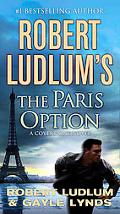 Robert Ludlum's The Paris Option (Premium Edition): A Covert-One Novel