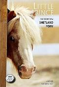 Little Prince: The Story of a Shetland Pony (Breyer Horse Collection #2)