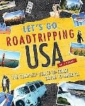 Roadtripping USA: The Complete Coast-to-Coast Guide to America
