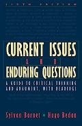Current Issues and Enduring Questions A Guide to Critical Thinking and Argument With Readings