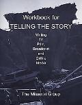 Workbook for Telling the Story Writing for Print, Broadcast & Online