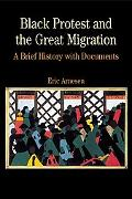 Black Protest and the Great Migration A Brief History With Documents