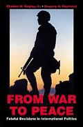 From War to Peace Fateful Decisions in International Politics