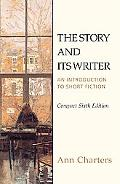 Story and Its Writer An Introduction to Short Fiction Compact Edition