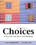 Choices A Basic Writing Guide with Readings