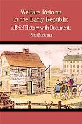 Welfare Reform in the Early Republic A Brief History With Documents