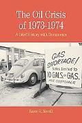 Oil Crisis of 1973-1974 A Brief History With Documents