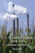U.s. Environmentalism Since 1945 A Brief History With Documents