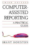 Computer-Assisted Reporting a Practical Guide