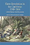 Slave Revolution in the Caribbean, 1789-1804 A Brief History With Documents
