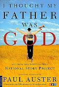I Thought My Father Was God And Other True Tales from Npr's National Story Project