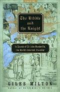 Riddle and the Knight In Search of Sir John Mandeville, the World's Greatest Traveller