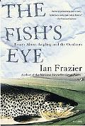 Fish's Eye Essays About Angling and the Outdoors