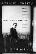 Tragic Honesty The Life and Work of Richard Yates