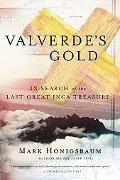 Valverde's Gold In Search of the Last Great Inca Treasure