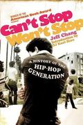 Can't Stop Won't Stop A History of the Hip-hop Generation