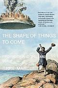 Shape of Things to Come Prophecy and the American Voice